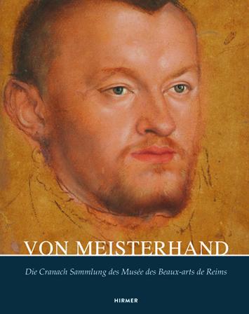 Von Meisterhand: Die Cranach Sammlung